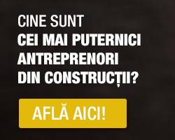 Cei mai puternici antreprenori generali din România
